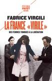 """Fabrice Virgili - La France """"virile"""" - Des femmes tondues à la Libération."""