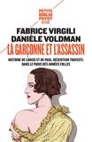 Fabrice Virgili et Danièle Voldman - La garçonne et l'assassin - Histoire de Louise et de Paul, déserteur travesti, dans le Paris des années folles.