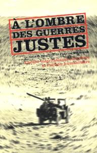 Fabrice Weissman - A l'ombre des guerres justes - L'ordre international cannibale et l'action humanitaire.