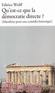 Fabrice Wolff - Qu'est-ce que la démocratie directe ? (Manifeste pour une comédie historique).