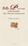 Fabricio Cárdenas - 66 petites histoires du pays catalan - Anecdotes des Pyrénées-Orientales.