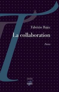 Fabrizio Bajec - La collaboration.