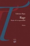 Fabrizio Bajec - Rage - Drame de la responsabilité.
