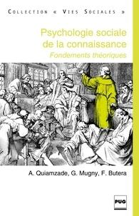 Fabrizio Butera et Gabriel Mugny - Psychologie sociale de la connaissance - Fondements théoriques.