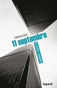 Fabrizio Calvi - 11 septembre, la contre-enquête.