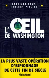 Fabrizio Calvi et Thierry Pfister - L'oeil de Washington.