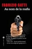 Fabrizio Gatti - Au nom de la mafia.