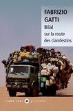 Fabrizio Gatti - Bilal - Sur la route des clandestins.