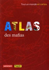 Fabrizio Maccaglia et Marie-Anne Matard-Bonucci - Atlas des mafias.