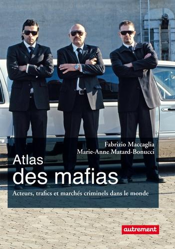 Atlas des mafias. Acteurs, trafics et marchés criminels dans le monde