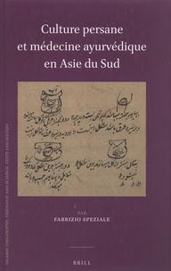 Fabrizio Speziale - Culture persane et médecine ayurvédique en Asie du Sud.