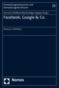 Facebook, Google & Co. - Chancen und Risiken.