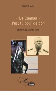 """Facély II Mara - """"Le Caïman"""" s'est tu pour de bon - L'histoire de Diomba Mara."""