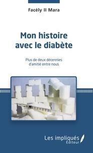 Facély II Mara - Mon histoire avec le diabète - Plus de deux décennies d'amitié entre nous.