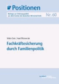 Fachkräftesicherung durch Familienpolitik.