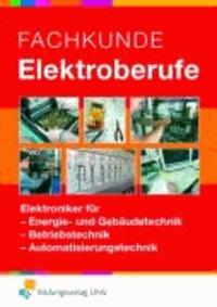 Fachkunde Elektroberufe. Grund- und Fachstufe. Gesamtband - Elektroniker für Energie- und Gebäudetechnik, Betriebstechnik, Automatisierungstechnik. Lehr-/Fachbuch.
