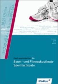 Fachqualifikation für Sport- und Fitnesskaufleute und Sportfachleute - Schülerbuch.