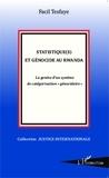 """Facil Tesfaye - Statistique(s) et génocide au Rwanda - La genèse d'un système de catégorisation """"génocidaire""""."""