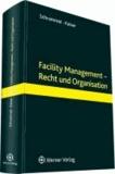 Facility Management - Recht und Organisation.