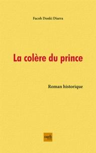 Facoh Donki Diarra - La colère du prince.