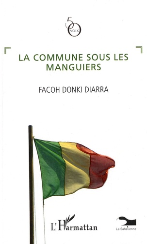 Facoh Donki Diarra - La commune sous les manguiers.