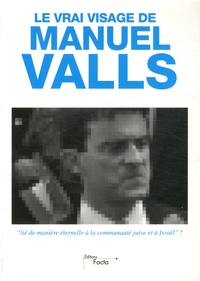 Facta - Le vrai visage de Manuel Valls.