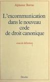 Facultas iuris canonici et Alphonse Borras - L'excommunication dans le nouveau Code de droit canonique - Essai de définition.