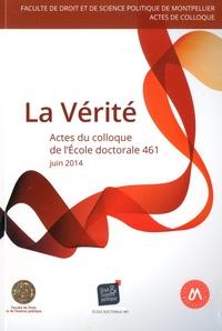 Faculte de droit - La vérité - Actes du colloque de l'école doctorale Droit et Science politique (Ed 461).