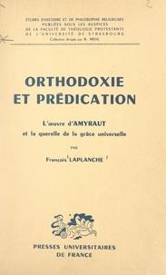 Faculté de théologie protestan et François Laplanche - Orthodoxie et prédication - L'œuvre d'Amyraut et la querelle de la grâce universelle.