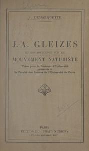 Faculté des lettres de l'Unive et Jacques Demarquette - J.-A. Gleizes et son influence sur le mouvement naturiste - Thèse pour le Doctorat d'université.