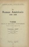 Faculté des lettres de l'Unive et Théodore Hunt - Le roman américain, 1830-1850 - Thèse pour le Doctorat d'université.