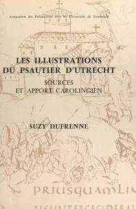Faculté des lettres de l'Unive et Suzy Dufrenne - Les illustrations du psautier d'Utrecht : sources et apport carolingien.