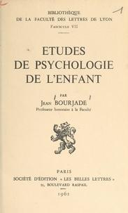 Faculté des lettres de Lyon et Jean Bourjade - Études de psychologie de l'enfant.