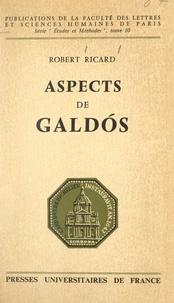 Faculté des Lettres et Science et Robert Ricard - Aspects de Galdós.