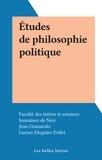 Faculté des Lettres et Science et Jean Granarolo - Études de philosophie politique.