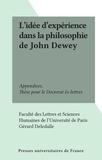 Faculté des Lettres et Science et Gérard Deledalle - L'idée d'expérience dans la philosophie de John Dewey - Appendices. Thèse pour le Doctorat ès-lettres.