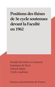 Faculté des Lettres et Science et Gérard Adam - Positions des thèses de 3e cycle soutenues devant la Faculté en 1962.