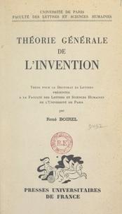 Faculté des Lettres et Science et René Boirel - Théorie générale de l'invention - Thèse pour le Doctorat ès lettres présentée à la Faculté des lettres et sciences humaines de l'Université de Paris.