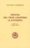 Facundus d'Hermiane - Défense des trois chapitres (à Justinien) - Tome II.1 (Livres III-IV).