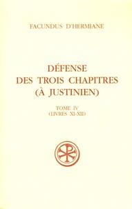 Facundus d'Hermiane - Défense des Trois Chapitres - Tome 4, Livres XI-XII.