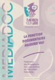 FADBEN - Médiadoc Décembre 1999 : La fonction documentaire aujourd'hui.