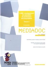FADBEN - Médiadoc N° 12, Juin 2014 : EMI, enseignement de spécialité du professeur documentaliste - Volume 2 : Perspectives.