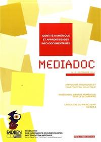 FADBEN - Médiadoc N° 13, Décembre 2014 : Identité numérique et apprentissages info-documentaires.