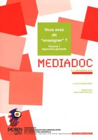 """FADBEN - Médiadoc N° 5, Décembre 2010 : Vous avez dit """"enseigner"""" ? - Volume 1, Approche générale."""