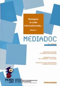 FADBEN - Médiadoc N° 8, Juin 2012 : Enseigner la veille informationnelle... - Volume 1.