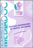 Colette Charrier-Ligonat et  Collectif - Médiadoc Septembre 2003 : Politique documentaire : un concept, des enjeux.