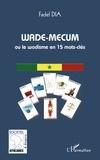 Fadel Dia - Wade-mecum ou le wadisme en 15 mots-clés.