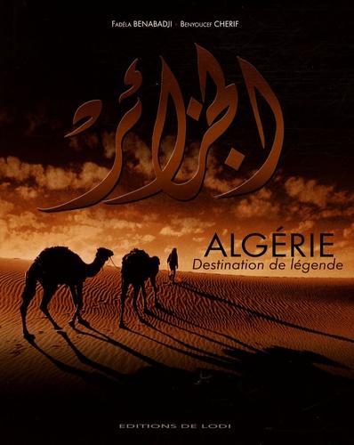 Fadéla Benabadji et Benyoucef Cherif - Algérie - Destination de légendes.