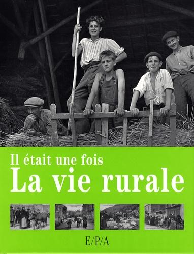 Fadéla Benabadji et Claude Bohère - Il était une fois la vie rurale.