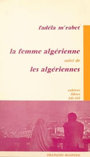 La femme algérienne. Suivi de Les Algériennes